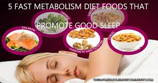 5 fast metabolism diet foods that promotes better sleep