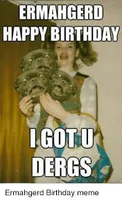 Burthday Memes - 25 best memes about ermahgerd birthday ermahgerd birthday memes