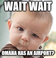 Omaha Meme - skeptical baby meme imgflip