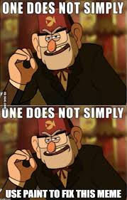 Gravity Falls Meme - one does not simply stan meme gravity falls 9gag