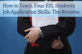 to teach your esl students job application skills the resume