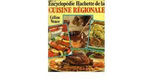 cuisine regionale encyclopedie hachette de la cuisine regionale vence