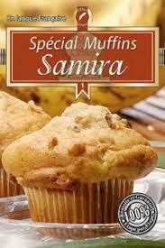 cuisine de samira samira 1 spécial muffins livre