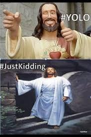 Jesus Good Friday Meme - we re not serious freaks funny stuff pinterest memes