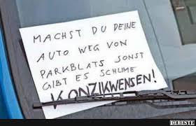 auto sprüche machst du deine auto weg parkblats lustige bilder