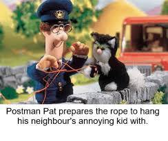 postman pat prepares the rope to hang his neighbours annoying kid