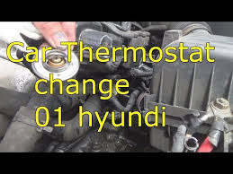 2005 hyundai elantra thermostat car thermostat change on 01 hyundi elantra