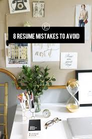 Resume Mistakes 8 Common Resume Mistakes To Avoid The Everygirl