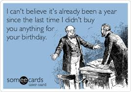 Birthday Meme Funny - funny birthday memes ecards someecards