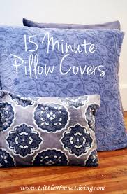 Outdoor Pillow Slipcovers 15 Minute Diy Pillow Covers Pillows Campaign And Change