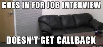 Interview Meme - meme went in for a job interview today teenagers