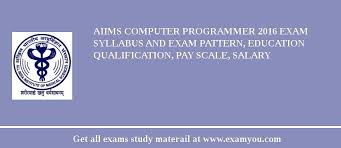 paper pattern of aiims aiims computer programmer 2018 exam syllabus and exam pattern