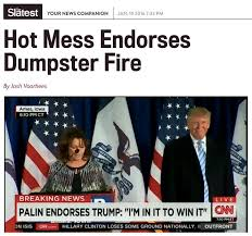 Hot Mess Meme - sarah palin endorses donald trump for 2016 sarah palin know