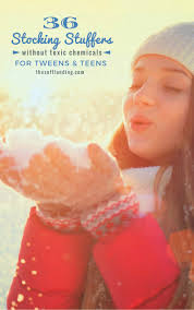 36 stocking stuffers for tweens and teens without toxic chemicals