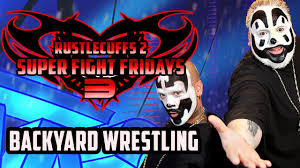 rustlecuffs 2 super fight fridays 3 backyard wrestling don u0027t