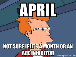 Not Sure If Meme Generator - april not sure if it s a month or an ace inhibitor futurama fry