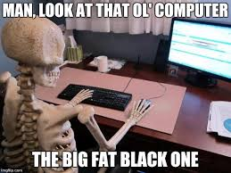 Desk Meme - skeleton at computer desk memes imgflip