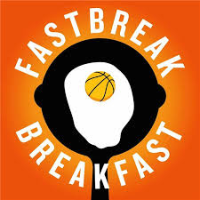 fastbreak breakfast nba podcast radio blogtalkradio