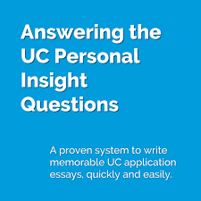 uc berkeley sample essays answering the uc personal insight questions college admissions a proven system to write memorable uc application essays