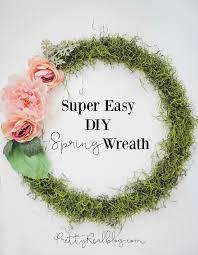 Spring Wreath Ideas The Easiest Diy Spring Wreath Pretty Real