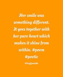 quote pure heart quote about her smile was something different it goes together