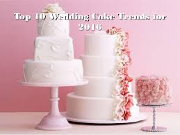 wedding cake top top 10 wedding cake trends for 2016
