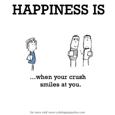 Cute Memes For Your Crush - happiness is when your crush smiles at you cute happy quotes