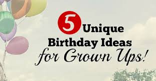 5 unique birthday ideas