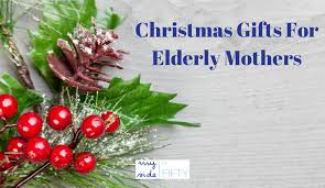 gifts for elderly gifts for elderly gift suggestions from my side of 50