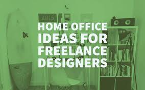 Home Office Ideas For Freelance Designers Home Office Layout Tips - Graphic designer home office