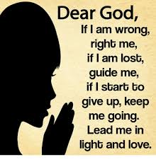 Dear God Meme - dear god if i am wrong right me if l am lost guide me if i start to