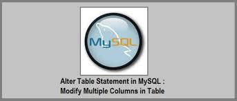 alter table modify column alter table statement in mysql how to modify multiple columns in
