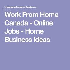 best 25 work from home canada ideas on editing