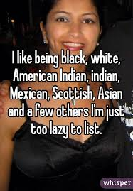 Black Asian Meme - like being black white american indian indian mexican scottish