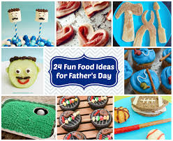 24 fun food ideas for father u0027s day