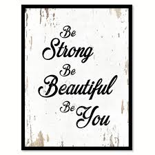 Home Decor Quotes Be Strong Be Beautiful Be You Quote Saying Home Decor Wall Art