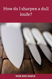 How Do You Sharpen Kitchen Knives 21 Best Home Remedies For Quick Repairs Images On Pinterest