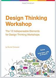 design thinking workshop design thinking workshop the 12 indispensable