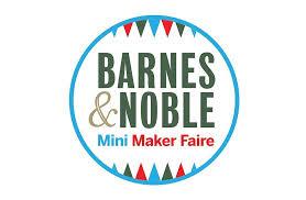 Barnes A Noble Locations Barnes U0026 Noble First Ever Mini Maker Faire U2013 Gorillamaker Com
