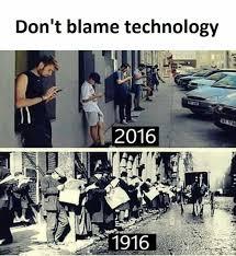 Technology Meme - don t blame technology funny meme funny memes