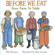 from farm to table before we eat from farm to table picture book