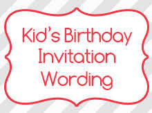 kids birthday invitation wording birthday invitation wording
