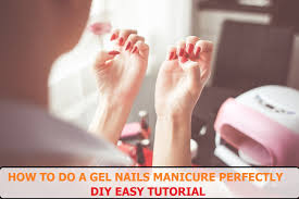 perfect gel nails manicure easy at home diy steps