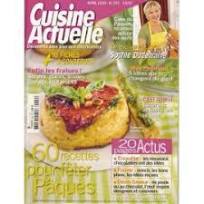 cuisine actuelle recettes actuelle n 220 60 recettes pour fêter pâques