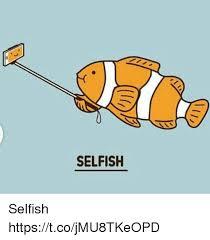 Selfish Meme - selfish selfish httpstcojmu8tkeopd selfish meme on me me