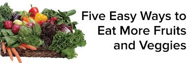 5 easy ways to eat more fruits and vegetables student health and