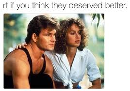 Dirty Dancing Meme - rt if you think they deserved better dirtydancing abc s dirty