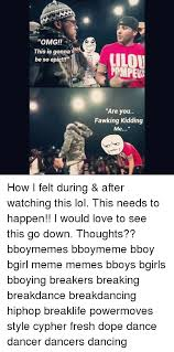 25 best memes about bboy dope fresh dancing meme and memes