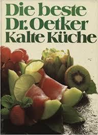 kalte k che die beste dr oetker kalte küche 9783767001664 books