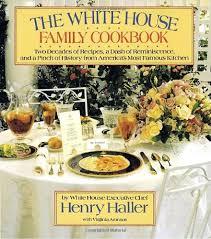 livre de cuisine cooking chef white house family cookbook by henry haller livres et livre de